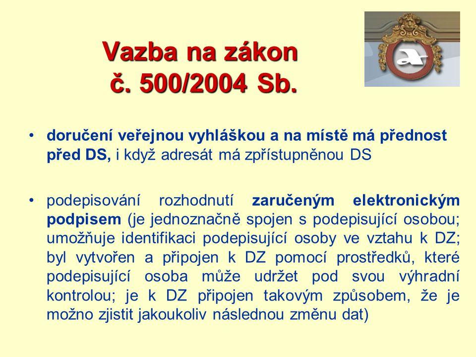 Vazba na zákon č. 500/2004 Sb. doručení veřejnou vyhláškou a na místě má přednost před DS, i když adresát má zpřístupněnou DS.