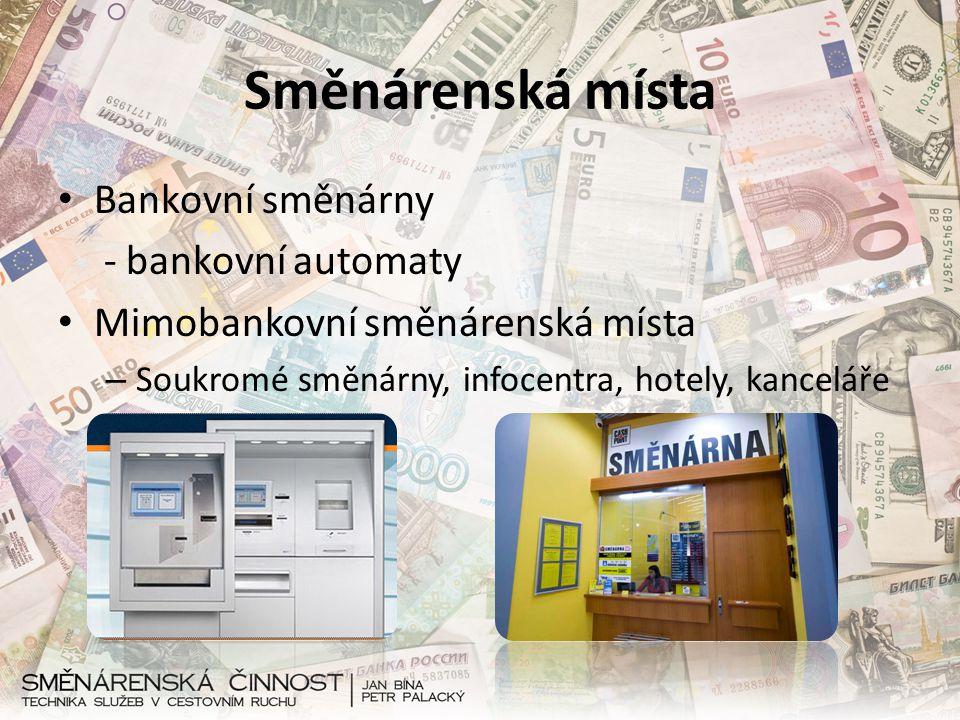 Směnárenská místa Bankovní směnárny - bankovní automaty