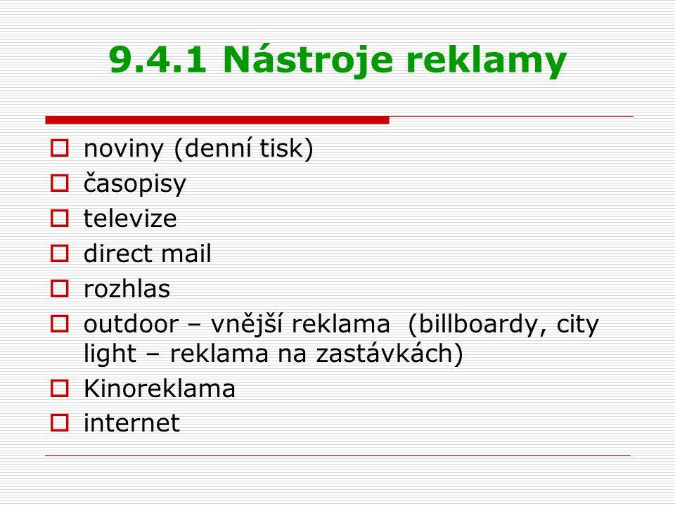 9.4.1 Nástroje reklamy noviny (denní tisk) časopisy televize