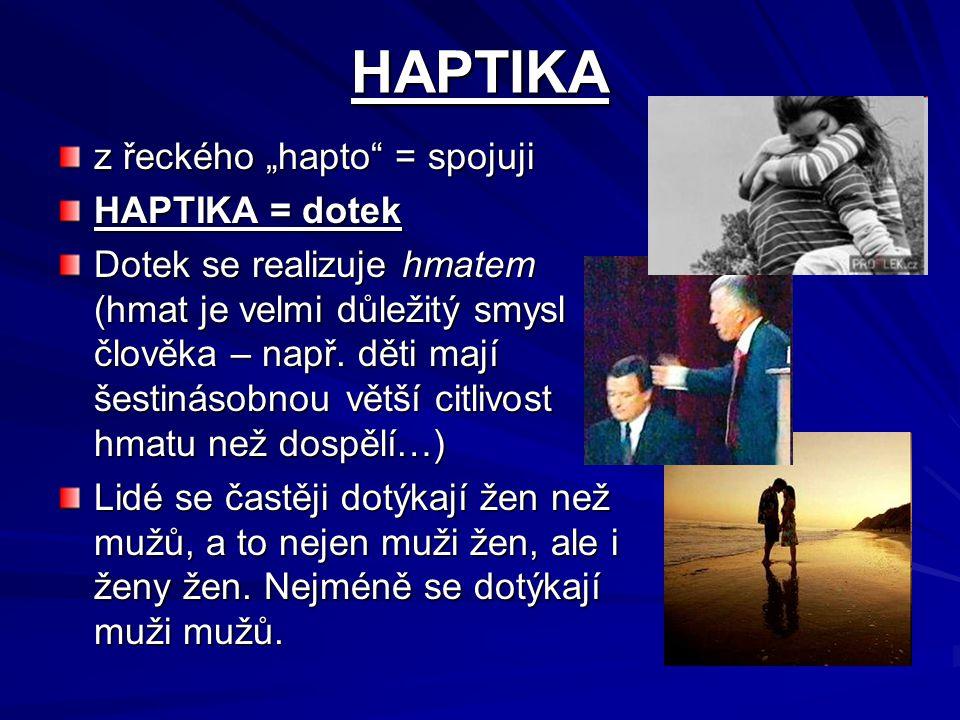 """HAPTIKA z řeckého """"hapto = spojuji HAPTIKA = dotek"""
