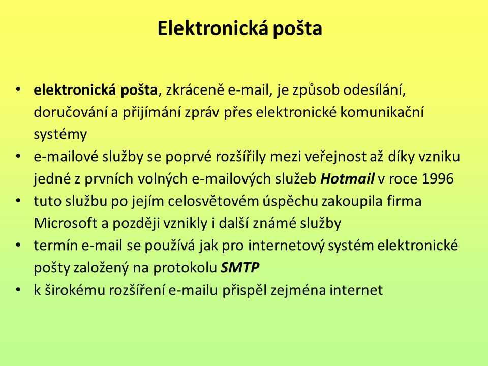 Elektronická pošta elektronická pošta, zkráceně e-mail, je způsob odesílání, doručování a přijímání zpráv přes elektronické komunikační systémy.