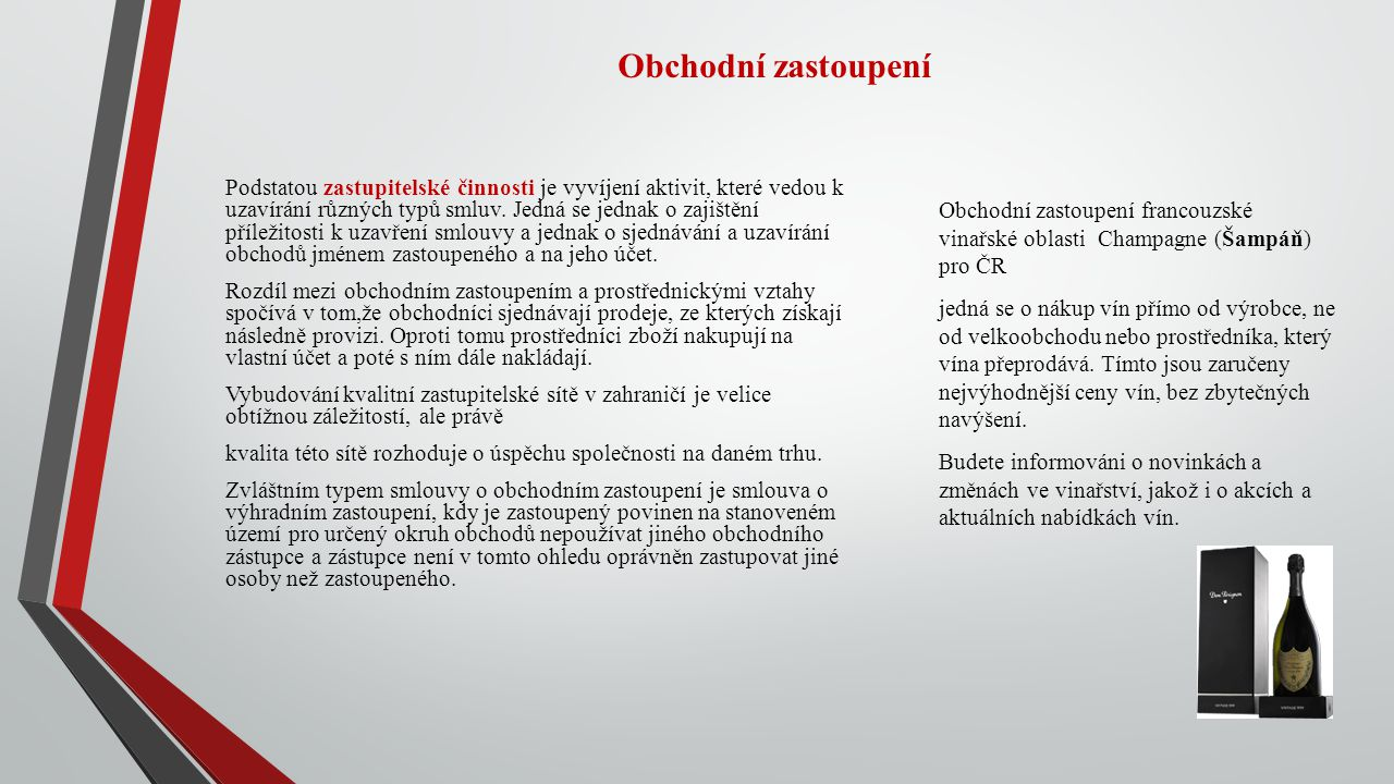 Obchodní zastoupení Obchodní zastoupení francouzské vinařské oblasti Champagne (Šampáň) pro ČR.