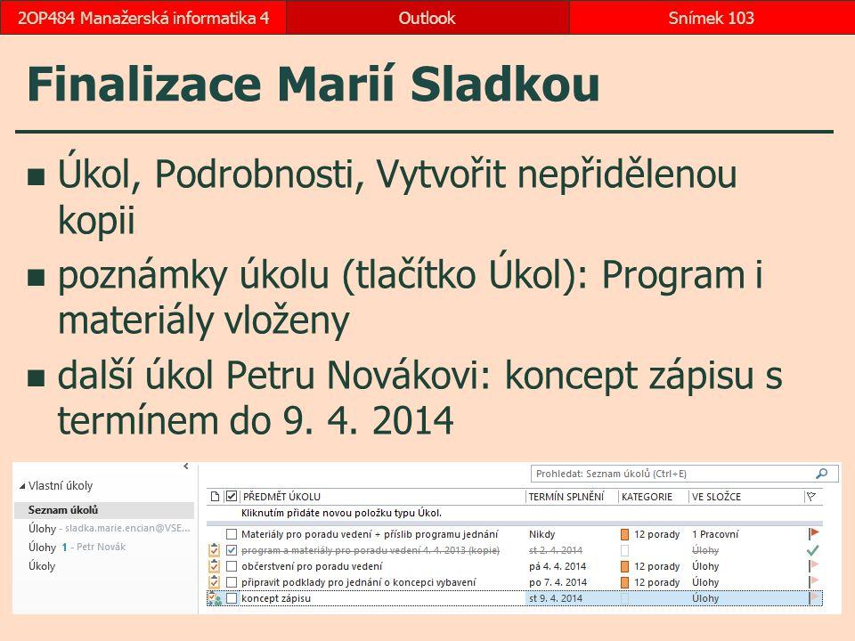 Finalizace Marií Sladkou