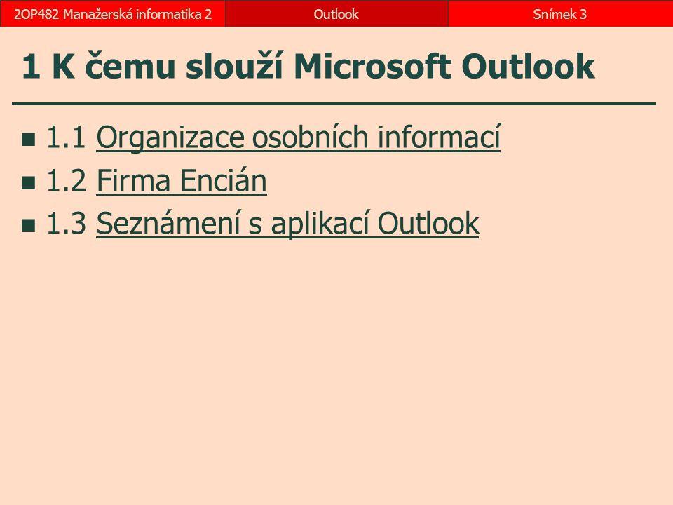 1 K čemu slouží Microsoft Outlook