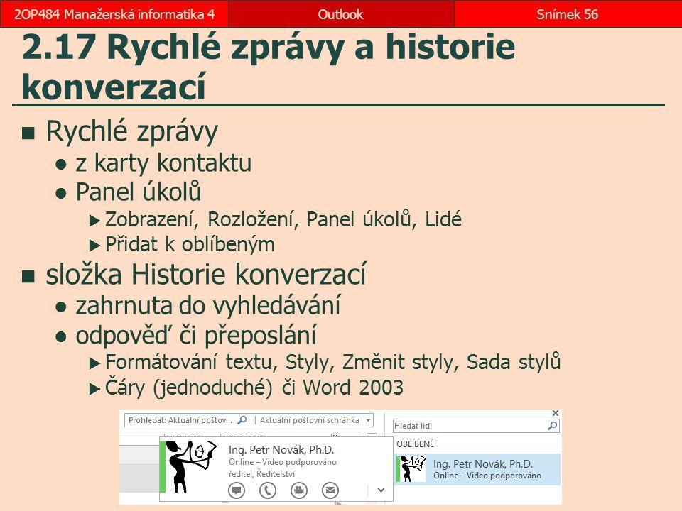 2.17 Rychlé zprávy a historie konverzací