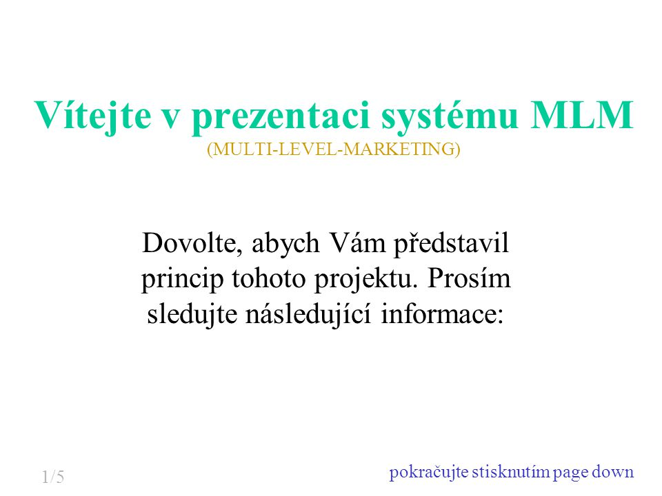 Vítejte v prezentaci systému MLM (MULTI-LEVEL-MARKETING)