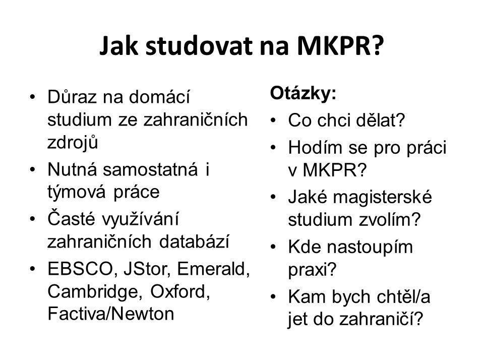 Jak studovat na MKPR Otázky: