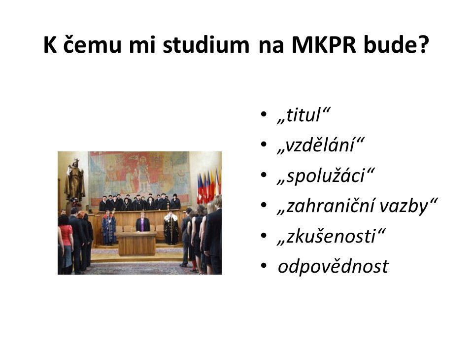 K čemu mi studium na MKPR bude