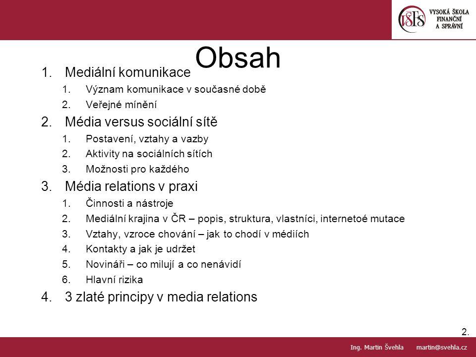 Obsah Mediální komunikace Média versus sociální sítě