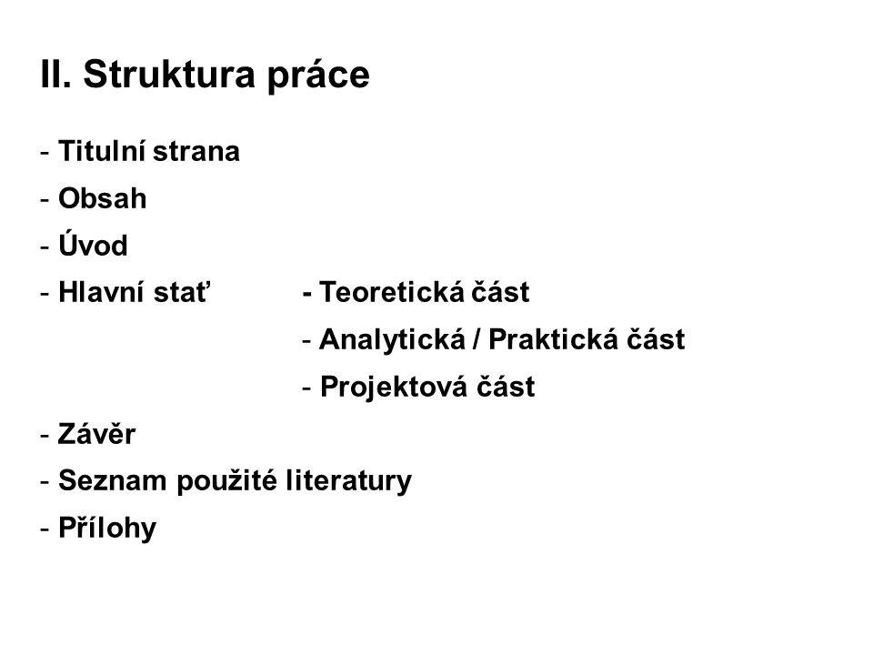 II. Struktura práce Titulní strana Obsah Úvod