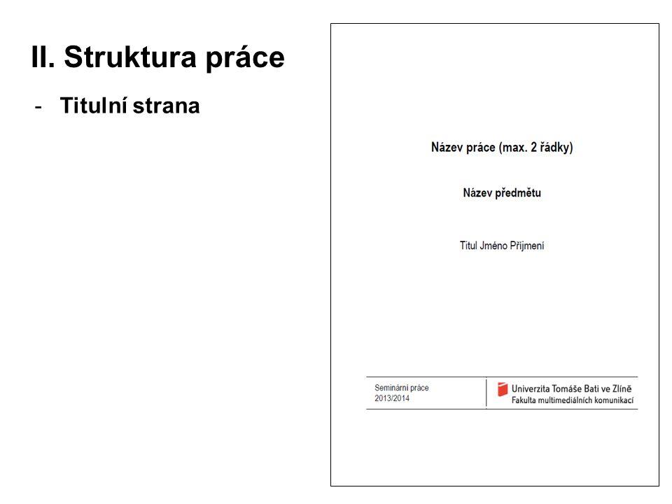 II. Struktura práce Titulní strana
