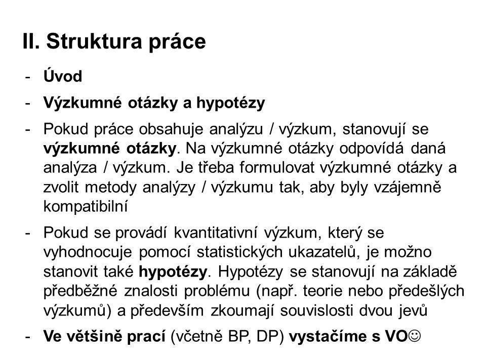 II. Struktura práce Úvod Výzkumné otázky a hypotézy