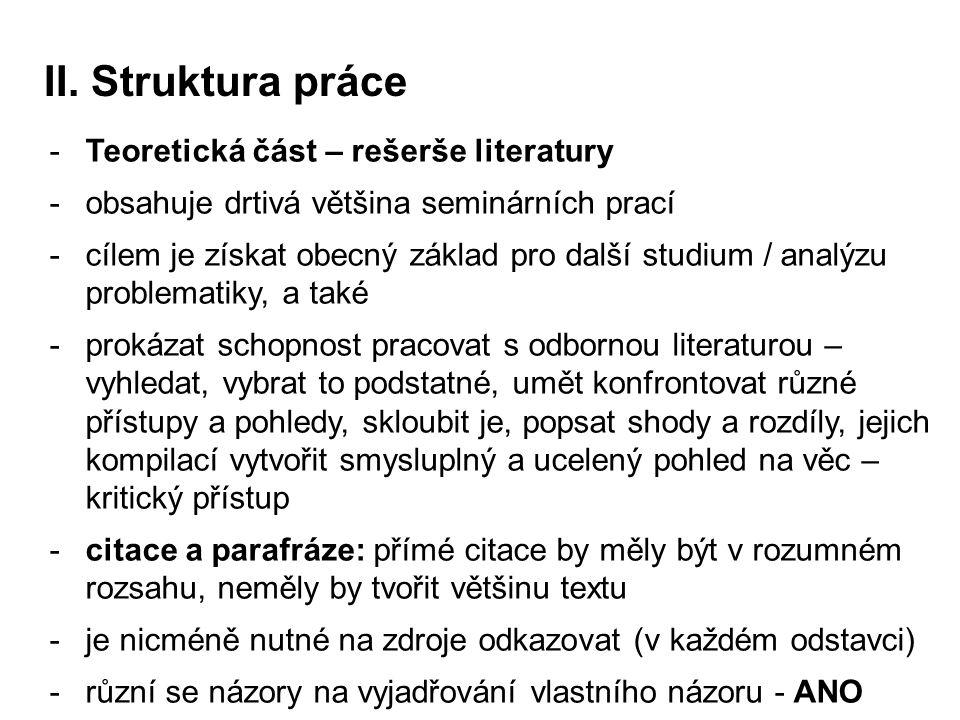 II. Struktura práce Teoretická část – rešerše literatury
