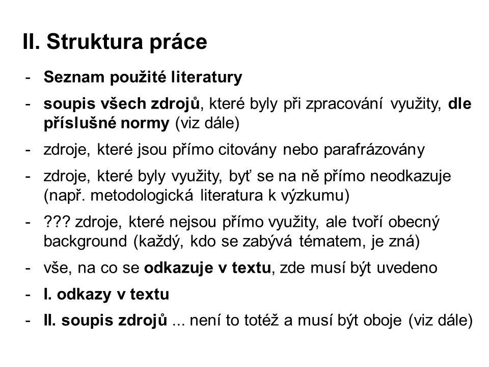II. Struktura práce Seznam použité literatury