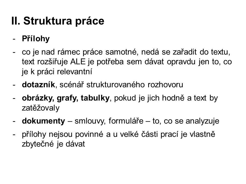 II. Struktura práce Přílohy