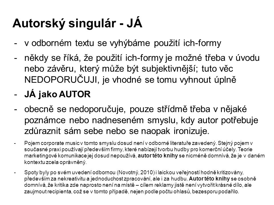 Autorský singulár - JÁ v odborném textu se vyhýbáme použití ich-formy