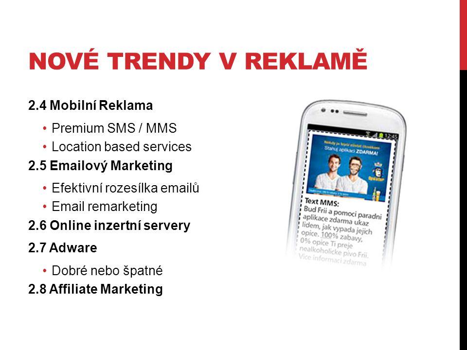 Nové trendy v reklamě 2.4 Mobilní Reklama Premium SMS / MMS