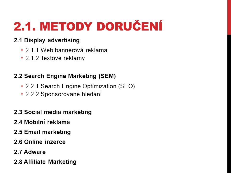 2.1. Metody doručení 2.1 Display advertising