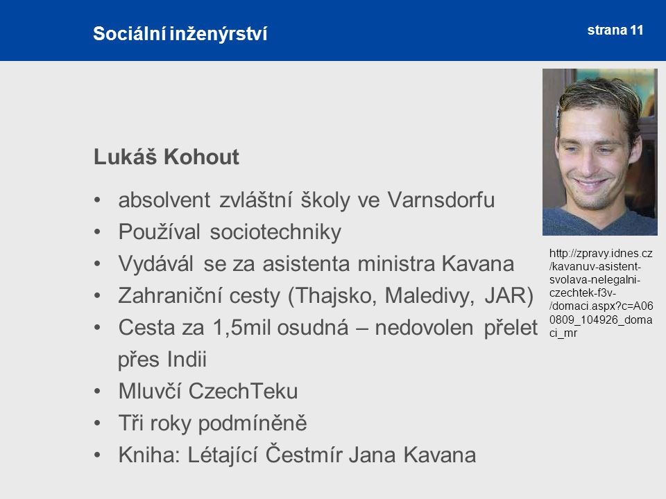 absolvent zvláštní školy ve Varnsdorfu Používal sociotechniky