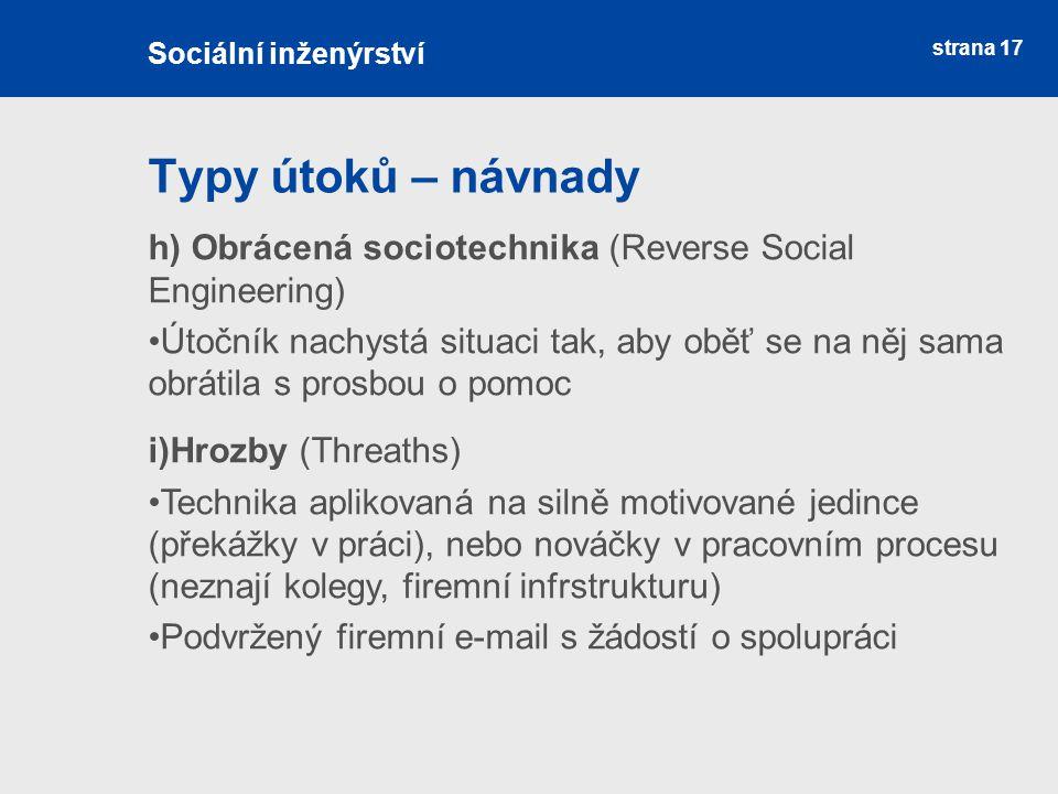 Sociální inženýrství Typy útoků – návnady. h) Obrácená sociotechnika (Reverse Social Engineering)