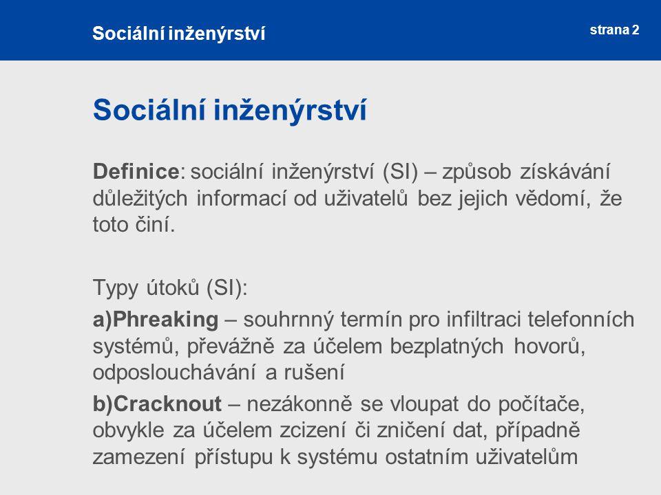 Sociální inženýrství Sociální inženýrství.