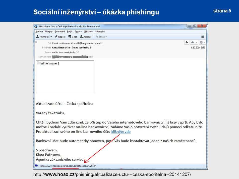 Sociální inženýrství Sociální inženýrství – úkázka phishingu