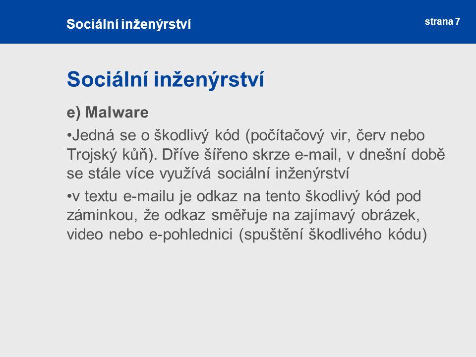 Sociální inženýrství e) Malware