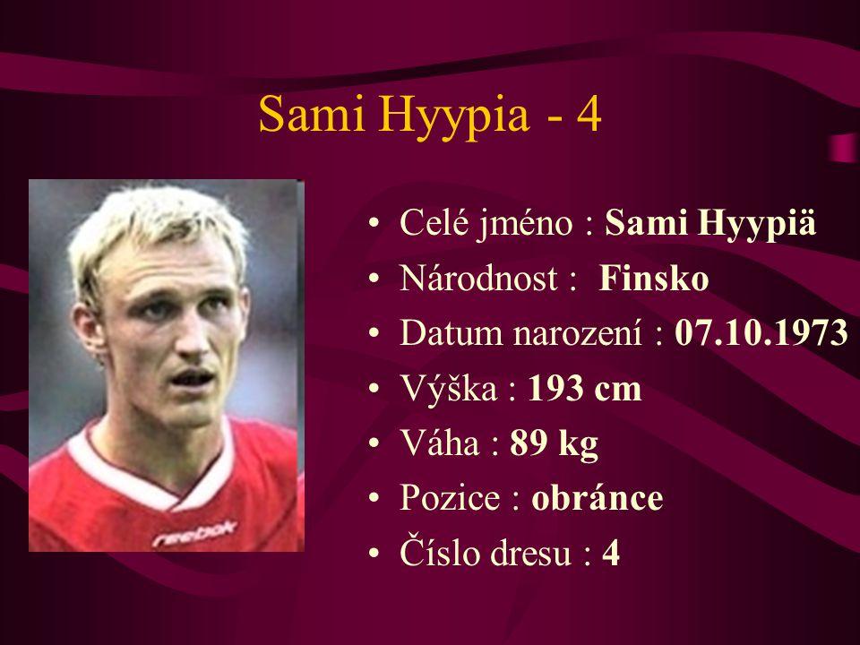 Sami Hyypia - 4 Celé jméno : Sami Hyypiä Národnost : Finsko