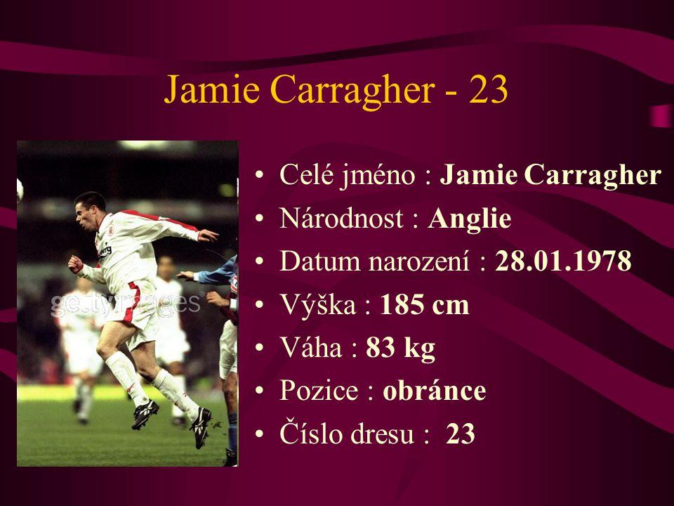 Jamie Carragher - 23 Celé jméno : Jamie Carragher Národnost : Anglie