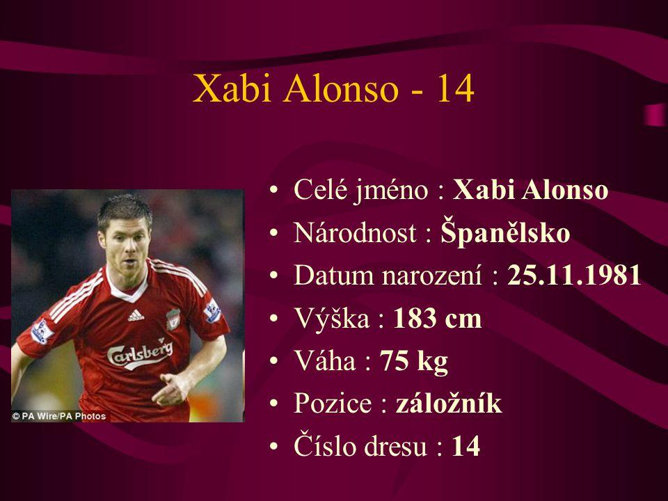 Xabi Alonso - 14 Celé jméno : Xabi Alonso Národnost : Španělsko