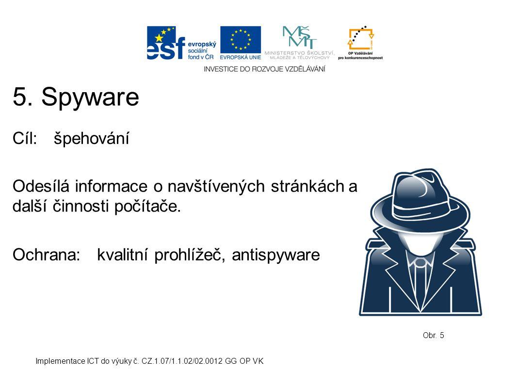 5. Spyware Cíl: špehování
