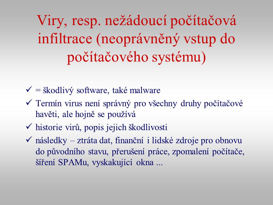 Viry, resp. nežádoucí počítačová infiltrace (neoprávněný vstup do počítačového systému)