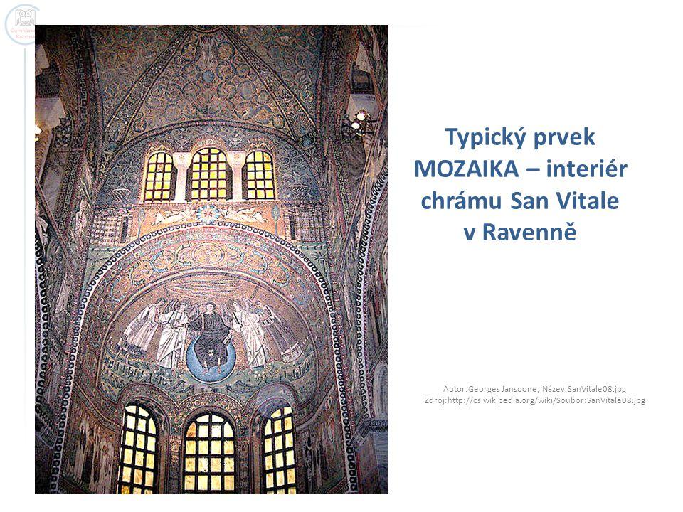 Typický prvek MOZAIKA – interiér chrámu San Vitale v Ravenně