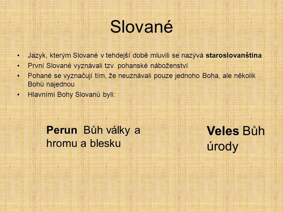 Slované Veles Bůh úrody Perun Bůh války a hromu a blesku