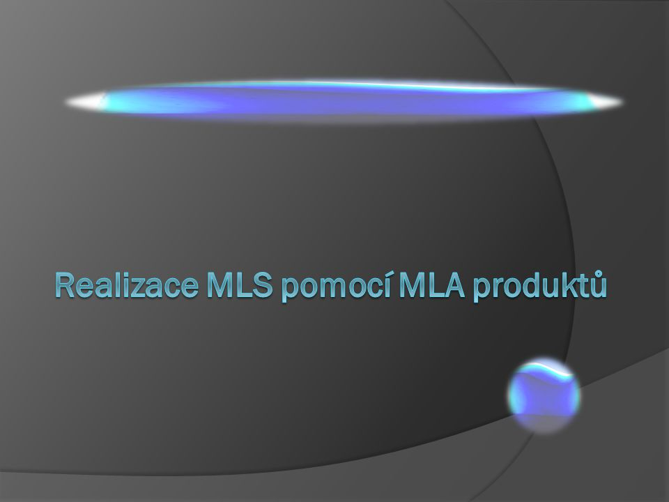 Realizace MLS pomocí MLA produktů