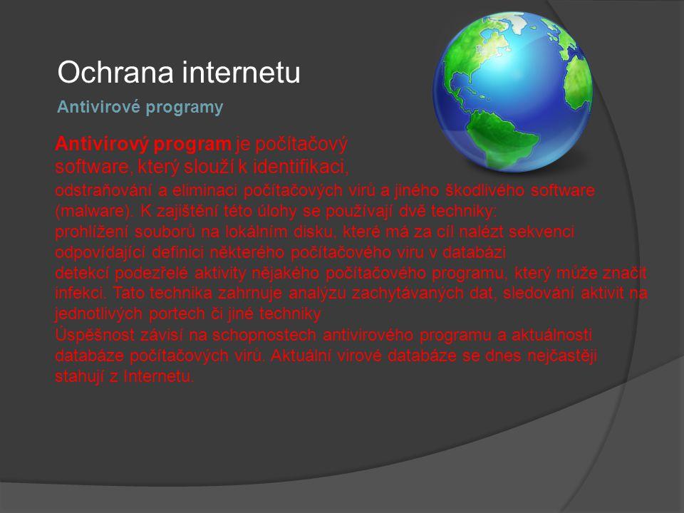 Ochrana internetu Antivirové programy. Antivirový program je počítačový software, který slouží k identifikaci,