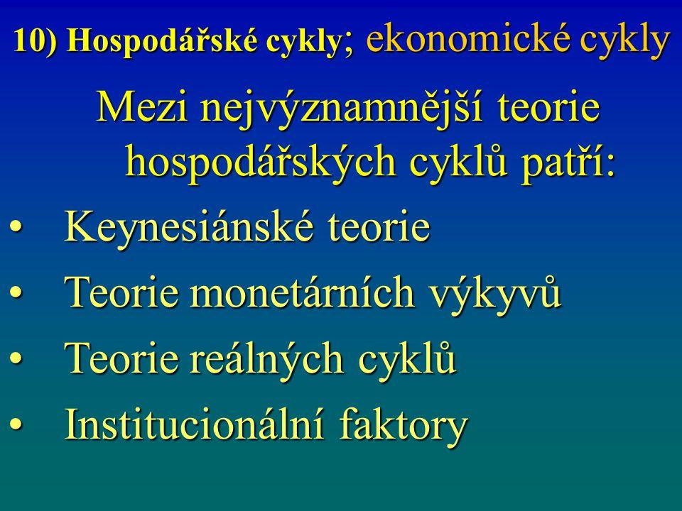 10) Hospodářské cykly; ekonomické cykly