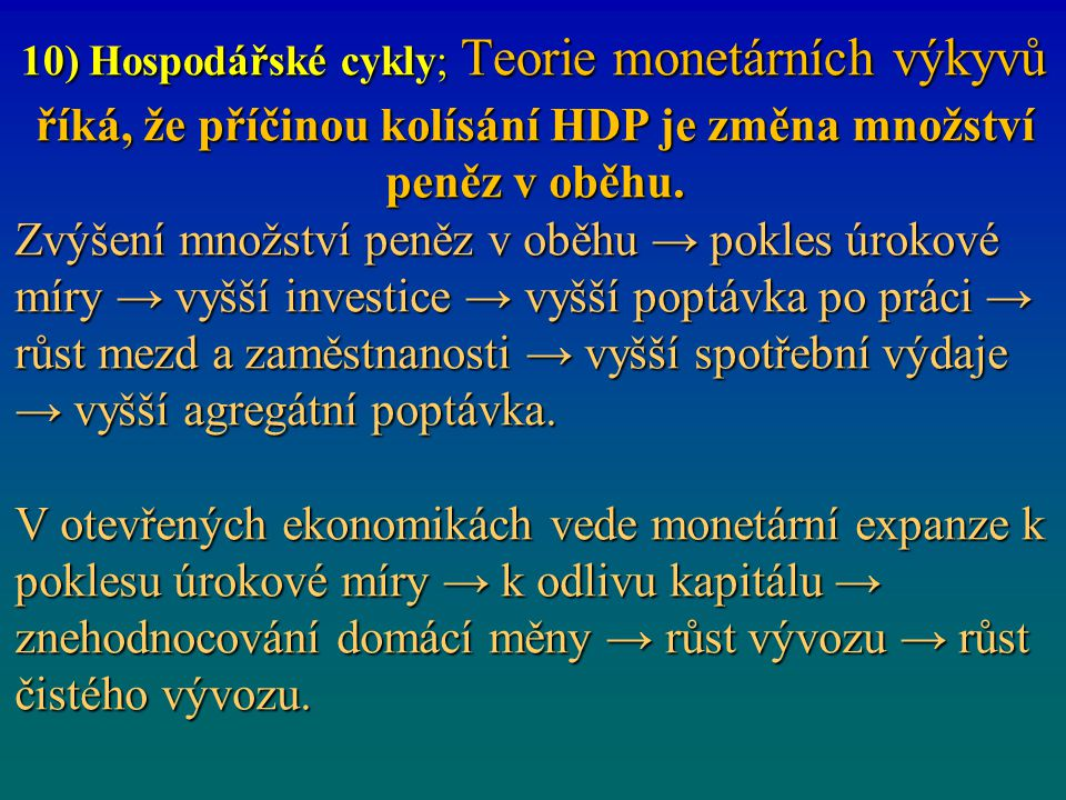 10) Hospodářské cykly; Teorie monetárních výkyvů