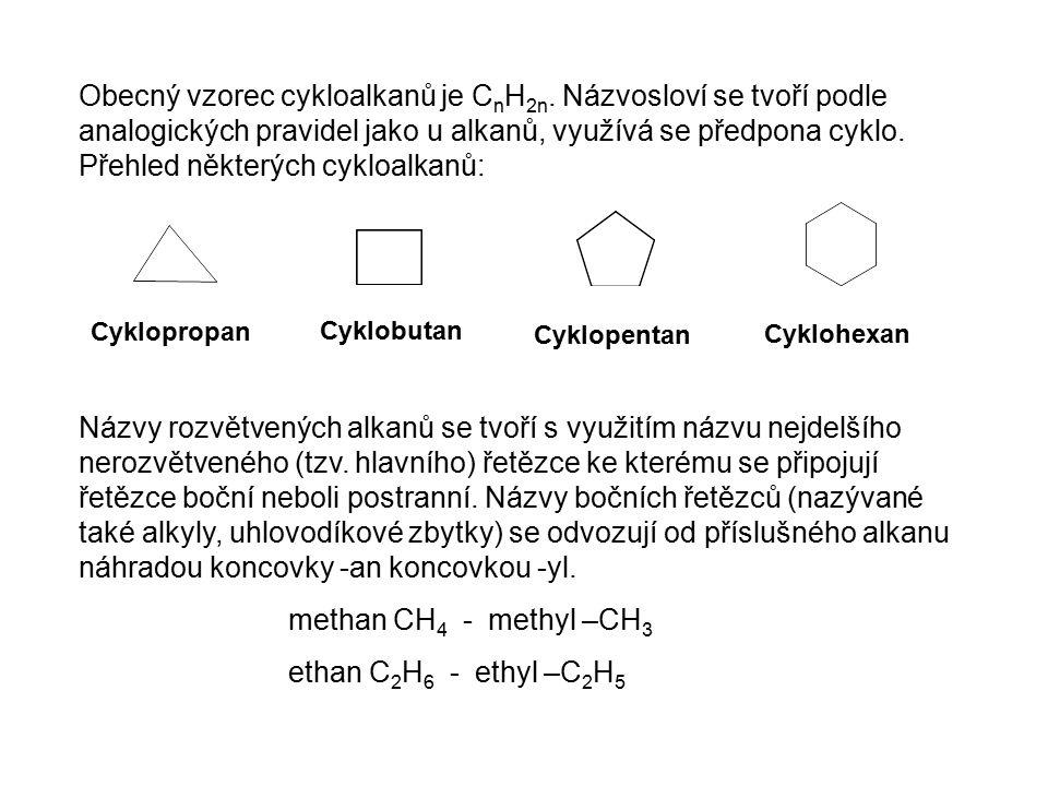 Obecný vzorec cykloalkanů je CnH2n