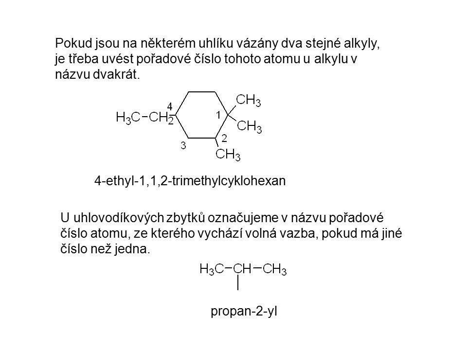 Pokud jsou na některém uhlíku vázány dva stejné alkyly, je třeba uvést pořadové číslo tohoto atomu u alkylu v názvu dvakrát.