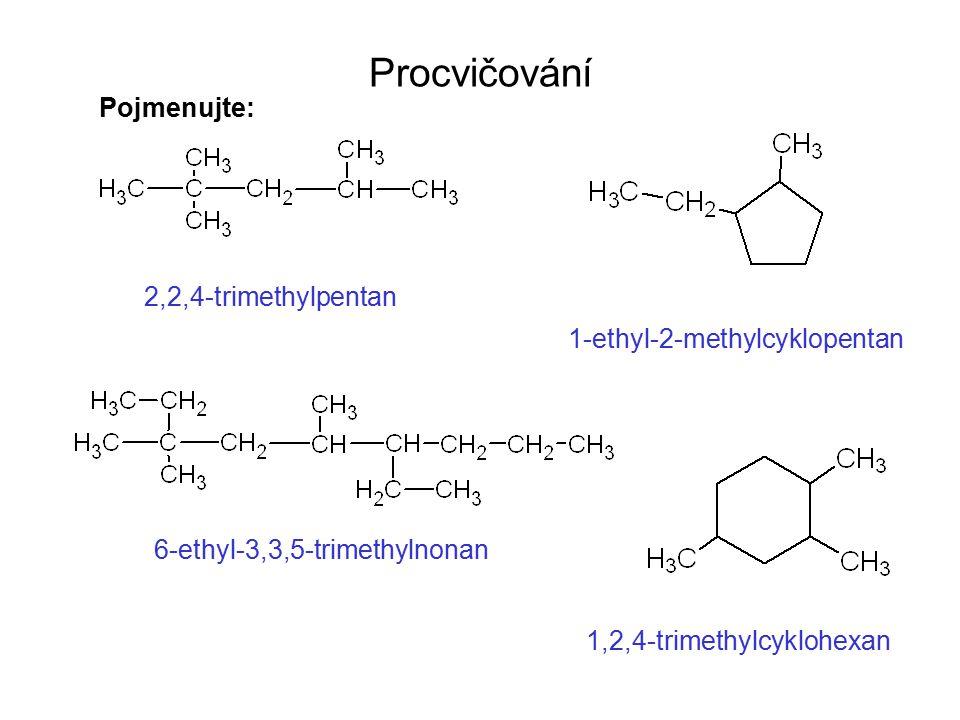 Procvičování Pojmenujte: 2,2,4-trimethylpentan