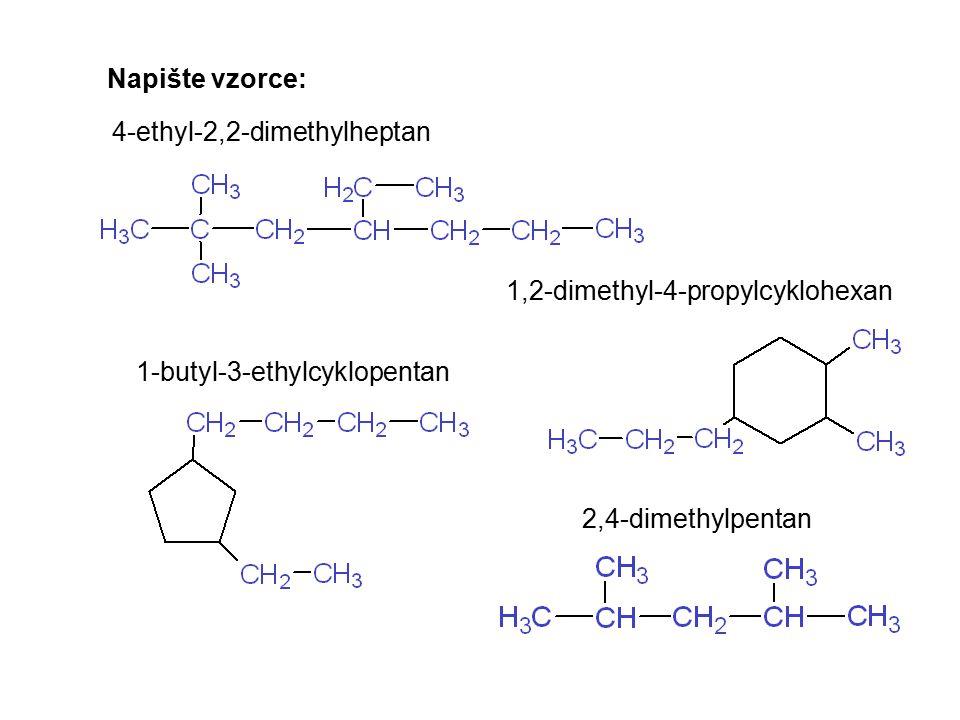Napište vzorce: 4-ethyl-2,2-dimethylheptan. 1,2-dimethyl-4-propylcyklohexan. 1-butyl-3-ethylcyklopentan.
