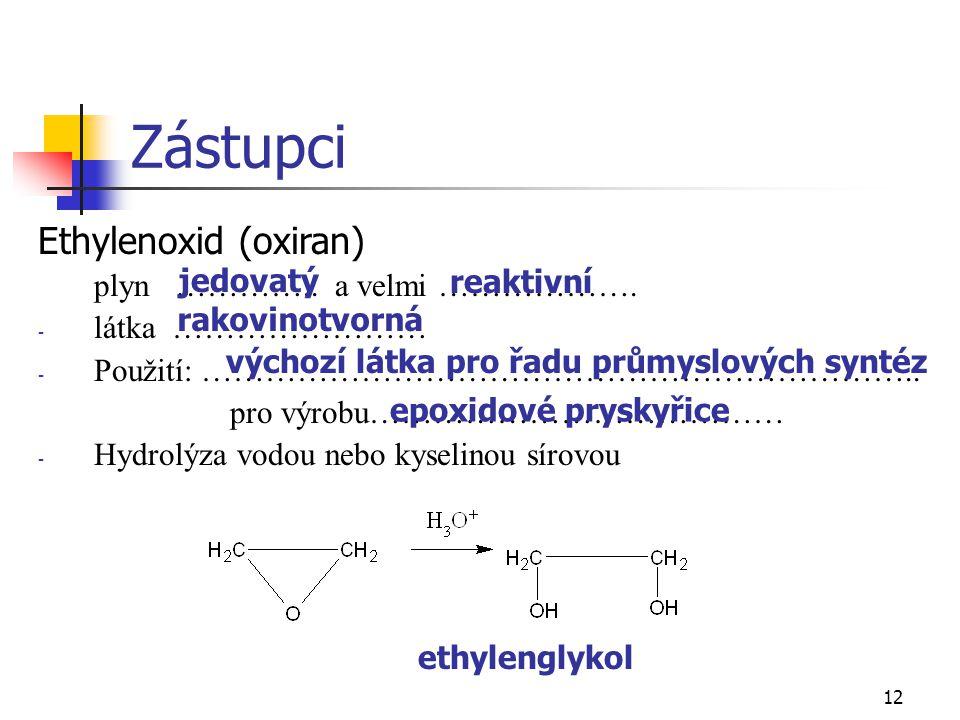 Zástupci Ethylenoxid (oxiran) plyn ………….. a velmi ……………….