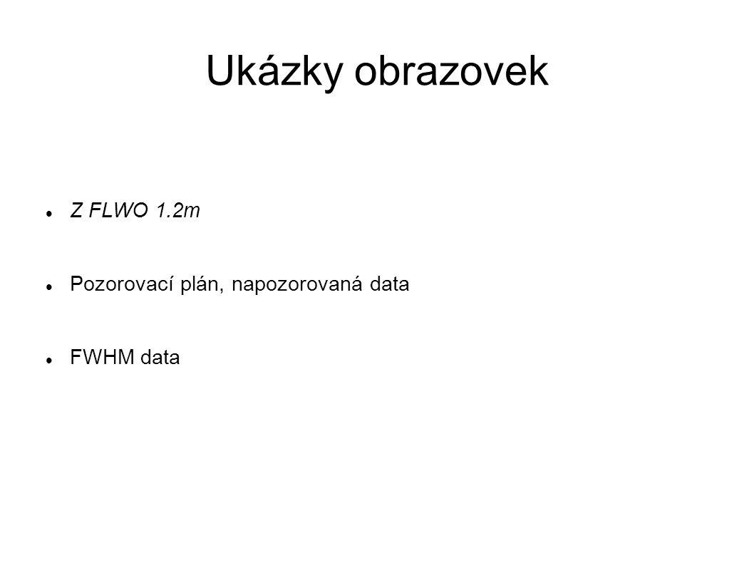 Ukázky obrazovek Z FLWO 1.2m Pozorovací plán, napozorovaná data