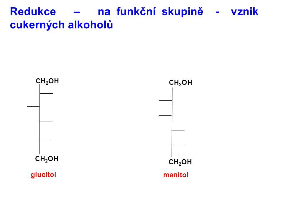 Redukce – na funkční skupině - vznik cukerných alkoholů