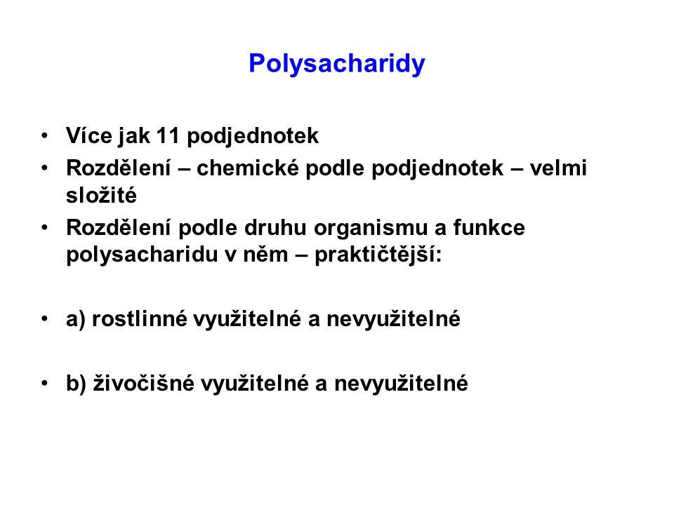Polysacharidy Více jak 11 podjednotek