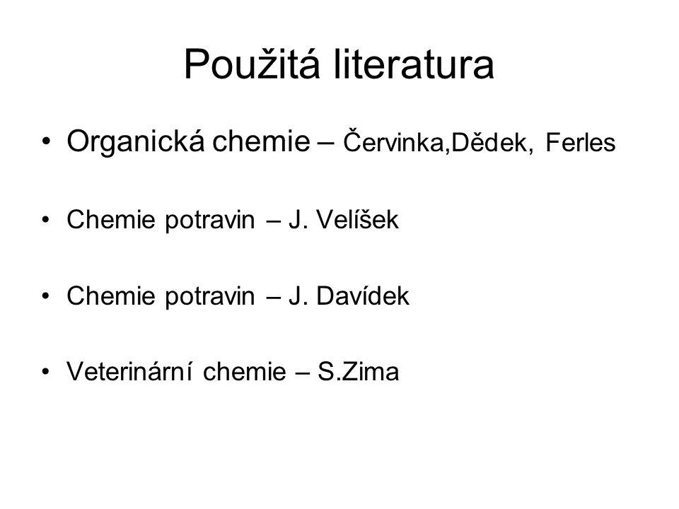 Použitá literatura Organická chemie – Červinka,Dědek, Ferles