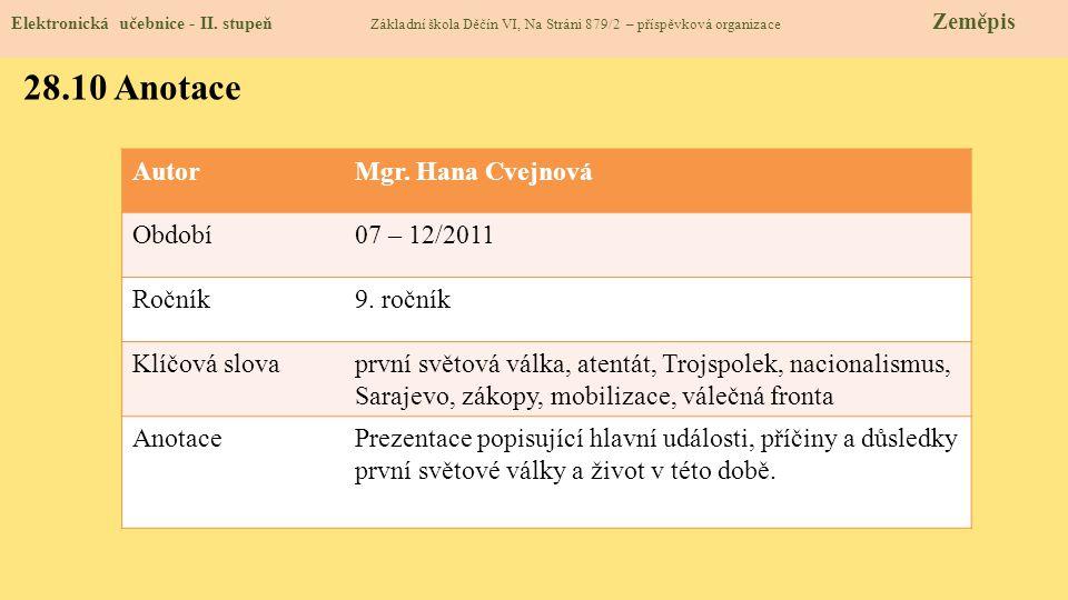 28.10 Anotace Autor Mgr. Hana Cvejnová Období 07 – 12/2011 Ročník