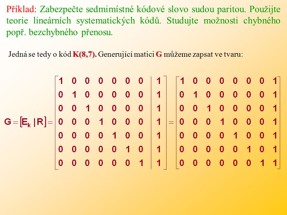 Příklad: Zabezpečte sedmimístné kódové slovo sudou paritou