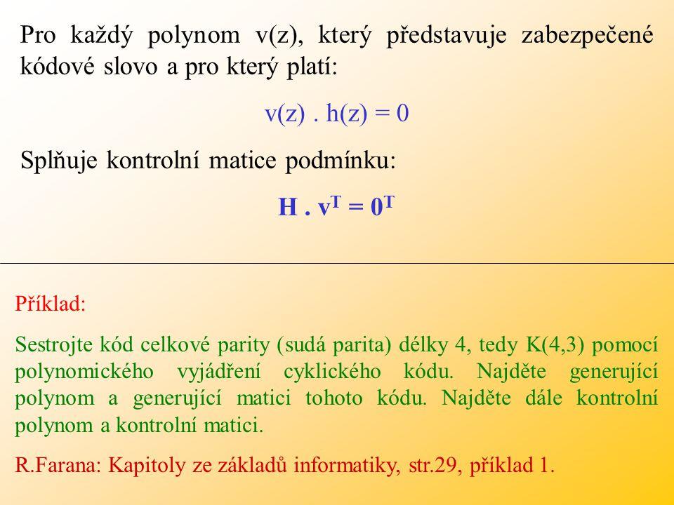 Splňuje kontrolní matice podmínku: H . vT = 0T
